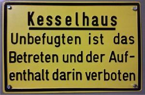 Kesselhaus Unbefugten...verboten